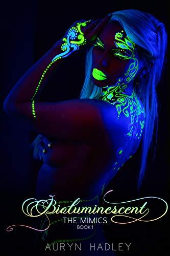 Bioluminescent (The Mimics Book 1) by [Auryn Hadley]