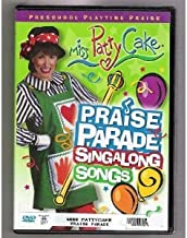 Miss Patty Cake: Praise Parade Sing-a-Long Songs