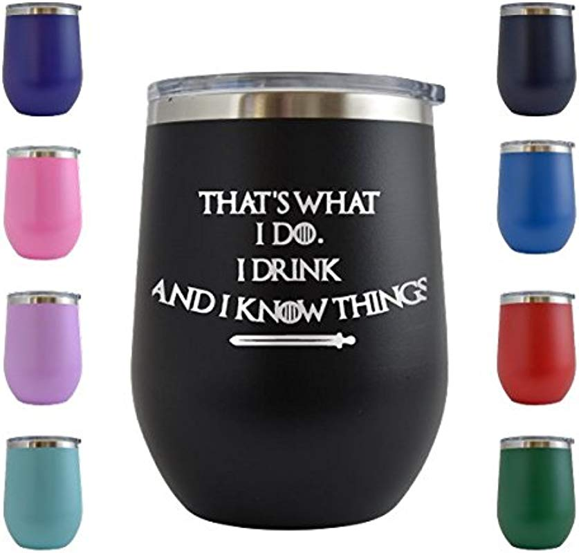I Drink Know Things That S What I Do Engraved 12 Oz Wine Tumbler Cup Glass Etched Funny Gifts For Him Her Mom Dad Husband Wife Black 12 Oz