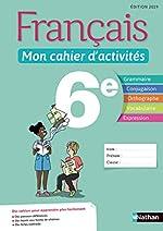 Français - Mon cahier d'activités - 6e de Stéphanie Callet