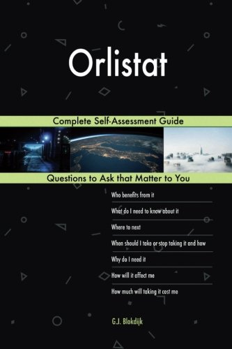 Orlistat; Complete Self-Assessment Guide
