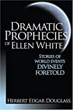 Best dramatic prophecies of ellen white Reviews
