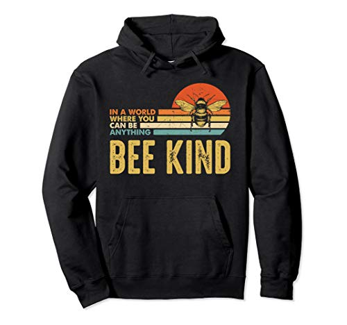 In A World Where You Can Be Anything Be Kind Vintage Bee Pullover Hoodie