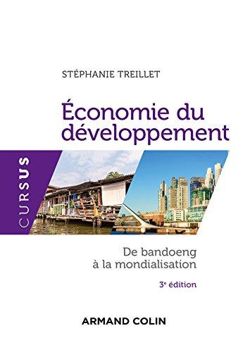 Economie du développement - 3e éd. - De Bandoeng à la mondialisation: De Bandoeng à la mondialisation