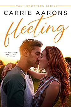 Fleeting (Nash Brothers Book 1) by [Carrie Aarons]