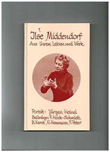 Ilse Middendorf - Aus ihrem Leben und Werk