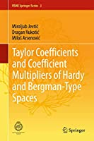 Taylor Coefficients and Coefficient Multipliers of Hardy and Bergman-Type Spaces (RSME Springer Series (2))
