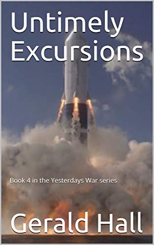 Untimely Excursions: Book 4 in the Yesterdays War series (English Edition)