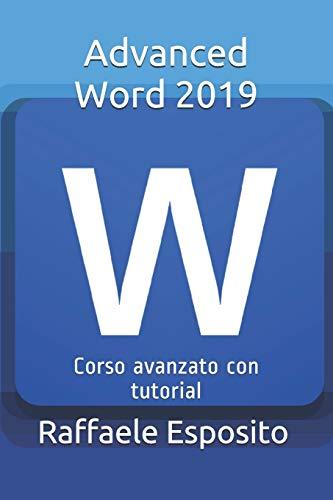 Adanced Word 2019: Corso avanzato con video tutorial