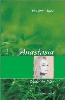 Anastasia, Tochter der Taiga: Band 1 ( 31. Januar 2013 )