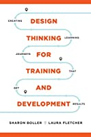 Design Thinking for Training and Development Front Cover
