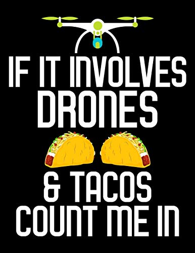 """If It Involves Drones & Tacos Count Me In: If It Involves Drones & Tacos Count Me In Taco Drone Blank Sketchbook to Draw and Paint (110 Empty Pages, 8.5"""" x 11"""")"""