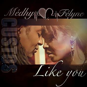 Like You (feat. Félyne)