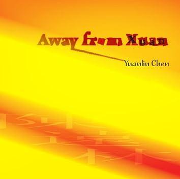 Chen, Yuanlin: Away from Xuan