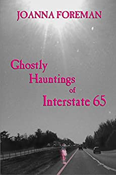 Ghostly Hauntings of Interstate 65 by [Joanna Foreman]
