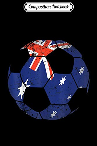 Composition Notebook: Australia Soccer Ball Flag Jersey Australian Football Journal/Notebook Blank Lined Ruled 6x9 100 Pages