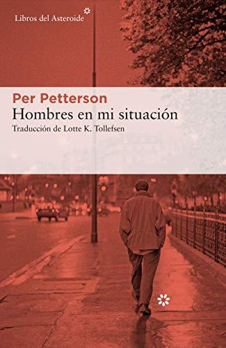 Hombres en mi situación (Libros del Asteroide nº 242)