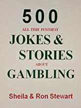 500 ALL TIME FUNNIEST JOKES & STORIES ABOUT GAMBLING