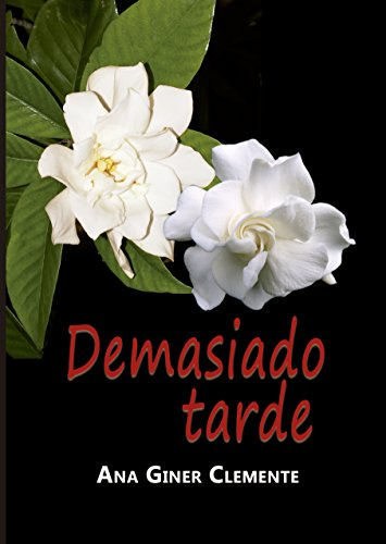 Demasiado tarde (Spanish Edition)