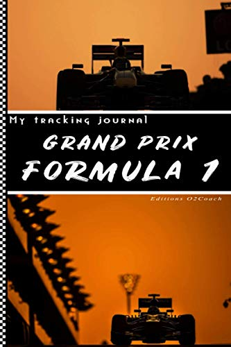 My tracking journal grand prix formula 1: Passionate about F1 - Follow the stars and note in this notebook to fill in all the information of the season - Format 6X9 inch
