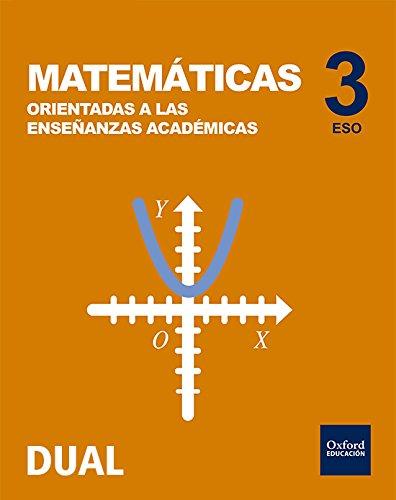 Inicia Dual Matemáticas Orientadas A Enseñanzas Académicas. Libro Del Alumno - 3º ESO - 9780190509026