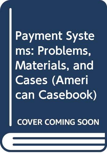 Payment Systems: Problems, Materials, and Cases (American Casebook)