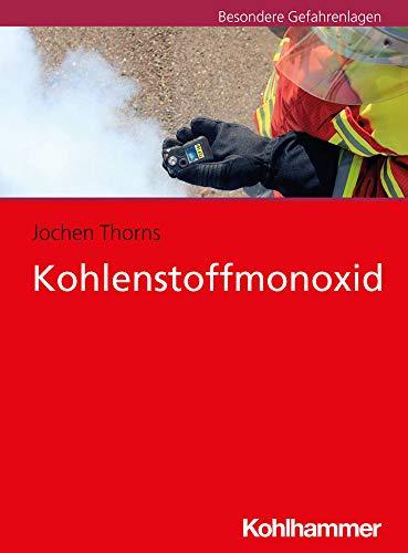 Kohlenstoffmonoxid: Hinweise für Feuerwehr und Rettungsdienst