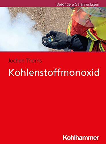 Kohlenstoffmonoxid: Hinweise Fur Feuerwehr Und Rettungsdienst
