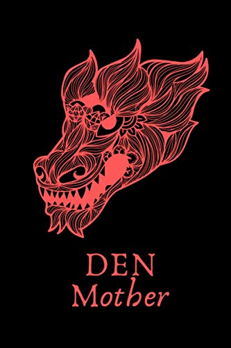 Den Mother: Lined 6x9 Notebook with Red Dragon Design for Fierce Maiden Warrior | Girl Boss | Women Leaders