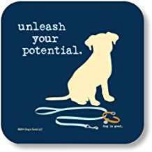 Dog is Good Unleash your Potential Drink Coaster