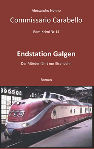 Commissario Carabello: Endstation Galgen (Rom-Krmi) (German Edition)