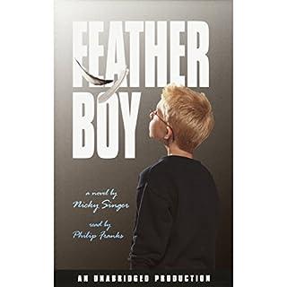 Feather Boy                   De :                                                                                                                                 Nicky Singer                               Lu par :                                                                                                                                 Philip Franks                      Durée : 5 h et 34 min     Pas de notations     Global 0,0
