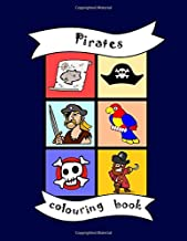 Colouring Book: Pirates, toddler Child Kid Baby activity book age 1-7, Boys Girls, Preschool learning, nursery, early years, colour in the line, ... party bag filler, accessories, pirate story