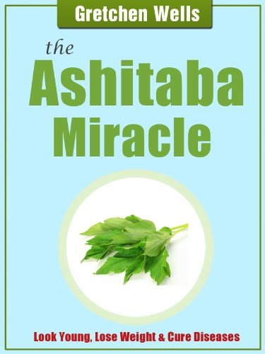The Ashitaba Miracle - Detoxify and Heal Your Body with Ashitaba! (English Edition)