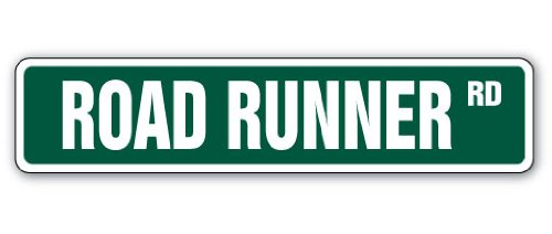 "ROAD RUNNER Street Sign collector hemi muscle car cartoon | Indoor/Outdoor | �18"" Wide Plastic Sign"