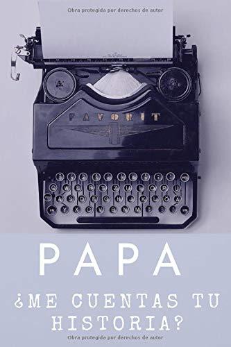 Papa ¿Me Cuentas Tu Historia?: Diario para padre, Un cuaderno para compartir la historia de su vida,150 paginas (Spanish Edition)