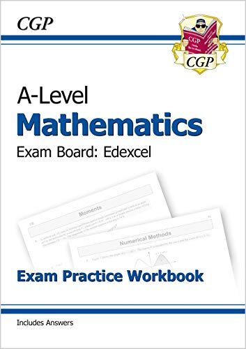 A-Level Maths for Edexcel: Year 1 & 2 Exam Practice Workbook - catch up & revise for the 2021 exams (CGP A-Level Maths)