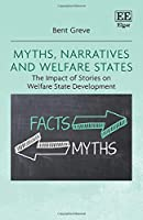Myths, Narratives and Welfare States: The Impact of Stories on Welfare State Development