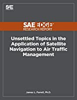 Unsettled Topics in the Application of Satellite Navigation to Air Traffic Management