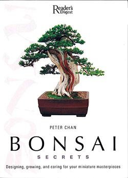 Bonsai Secrets: Designing, Growing, and Caring for Your Miniature Masterpieces