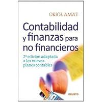 Contabilidad y finanzas para no financieros: 2ª edición adaptada a los nuevos planes contables (FINANZAS Y CONTABILIDAD)