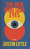 The Men Who Take Eyes