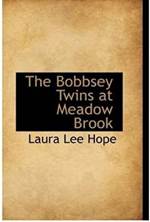 [( The Bobbsey Twins at Meadow Brook )] [by: Laura Lee Hope] [Aug-2008]