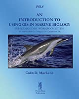 An Introduction To Using GIS In Marine Biology: Supplementary Workbook Seven: An Introduction To Using QGIS (Quantum GIS)