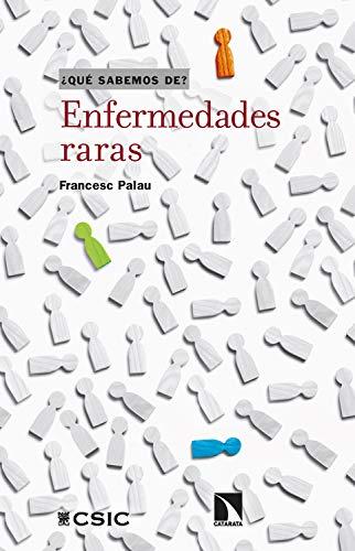 Enfermedades raras: Ciencia y realidad de la rareza en medicina (¿Qué sabemos de? nº 115) (Spanish Edition)