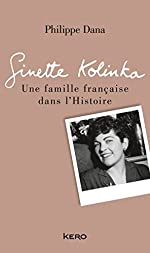 Ginette Kolinka - Une famille française dans l'Histoire de Philippe Dana