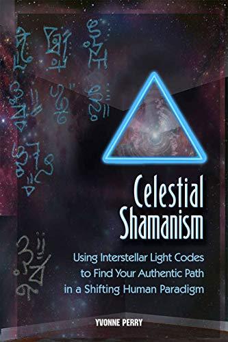 Celestial Shamanism™: Using Interstellar Light...