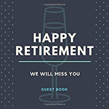 Happy Retirement We Will Miss You Guest Book: GuestBook for Sign In, Message & Keepsake Memory Books for Retirement Party Family and Friends to Write ... Men Women - Glass Blue Polka Dots Modern -