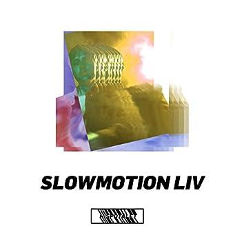 Slowmotion Liv