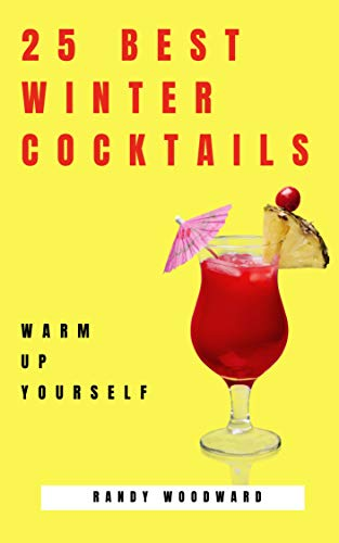 25 Best Winter Cocktails to Warm up Yourself